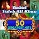 50 Greatest Hits Rahat Fateh Ali Khan