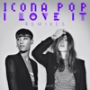 I Love It feat Charli XCX Remixes
