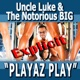 Playaz Play feat Biggie Smalls Pitbull Ace Hood Yungen Casely Billy Blue Single