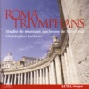 Roma Triumphans Polychoral Music In the Churches of the Vatican and Rome By Marenzio Victoria Palestrina and Others