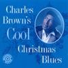 Charles Brown s Cool Christmas Blues