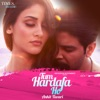 Tum Hardafa Ho Single