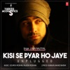 Kisi Se Pyar Ho Jaye Unplugged From T Series Acoustics Single