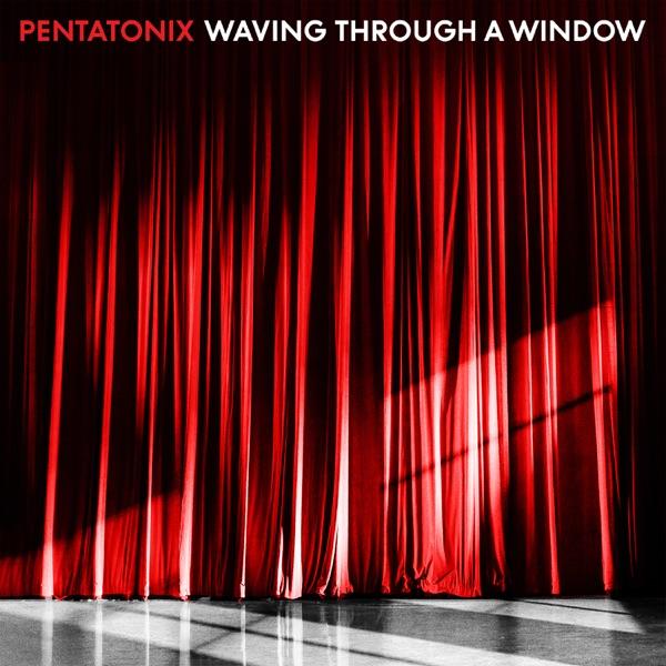 Download: Pentatonix - Waving Through a Window - Single [iTunes Plus