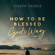 - How to Be Blessed God's Way