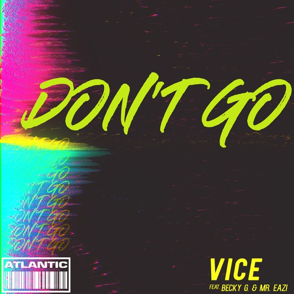 Download Vice - Don't Go (feat. Becky G and Mr. Eazi) - Single [2018] [EDM RG] Torrent