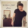 Michael Ray - Her World or Mine  artwork