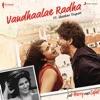 Vandhaalae Radha From Jab Harry Met Sejal Single