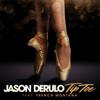 Tip Toe feat French Montana - Jason Derulo mp3