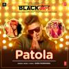 Patola From Blackmail - Guru Randhawa mp3