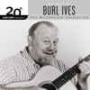 20th Century Masters The Best of Burl Ives The Millennium Collection