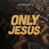 ICF Worship - Only Jesus (Live) - EP