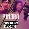 Pinjra Spoken Word Single