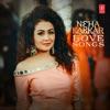 Neha Kakkar Love Songs