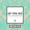 Let You Go feat Great Good Fine Ok A Trak Remix Single