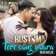Tere Sang Yaara Remix From Rustom Single