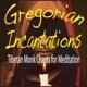 Gregorian Incantations Tibetan Monk Chants for Meditation