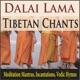 Dalai Lama Tibetan Chants Meditation Mantras Incantations Vedic Hymns