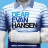 Ben Platt, Kristolyn Lloyd, Will Roland, Laura Dreyfuss & Original Broadway Cast of Dear Evan Hansen - You Will Be Found artwork