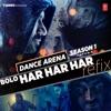 Bolo Har Har Har Refix From Dance Arena Season 1 feat Mohit Chauhan Sukhwinder Singh Badshah Single