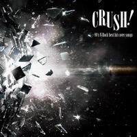 カバーアーティスト|CRUSH!-90's V-Rock