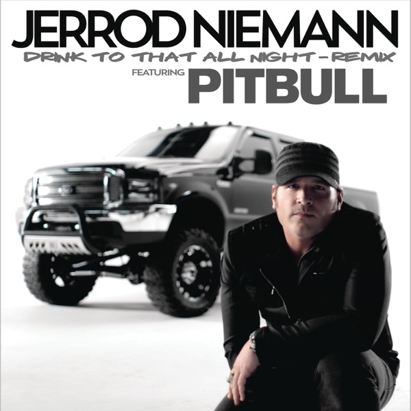 Drink to That All Night (Remix) [feat. Pitbull]