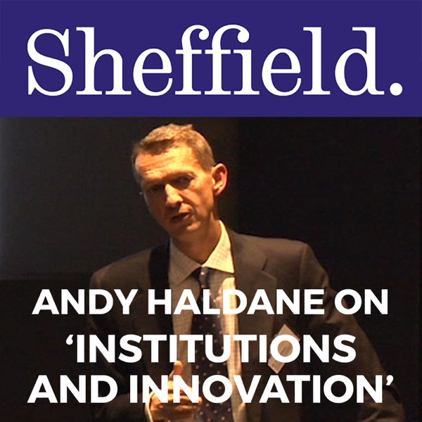 Andy Haldane On 'Institutions and Innovation'