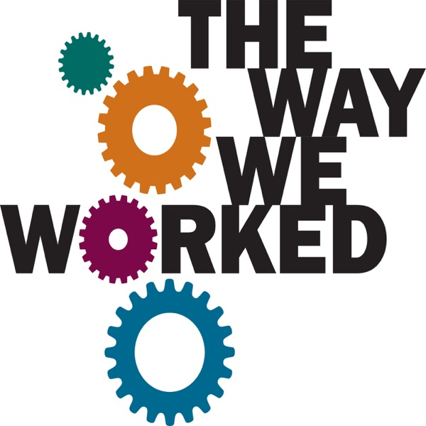 """Museum On Main Street (MoMs) """"The Way We Worked"""" - Full interviews"""