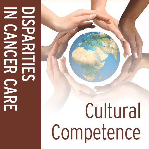 Cultural Competence for Oncology Practice