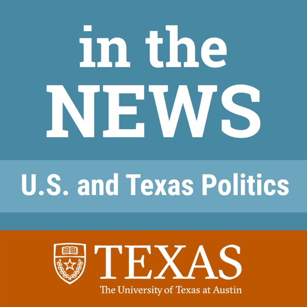 In the News: U.S. and Texas Politics