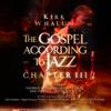 The Gospel According To Jazz - Chapter III - Kirk Whalum