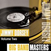 Big Band Masters: Jimmy Dorsey, Vol. 2