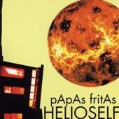 Papas Fritas - Hey Hey You Say