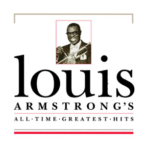 Louis Armstrongs All-Time Greatest Hits
