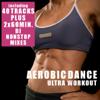 Aerobic Dance - Ultra Workout (incl. 2 Nonstop DJ Mixes) - Various Artists