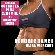 Aerobic Dance - Ultra Workout (incl. 2 Nonstop DJ Mixes) - Various Artists - Various Artists
