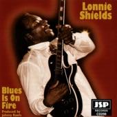 Lonnie Shields - Blues Is On Fire