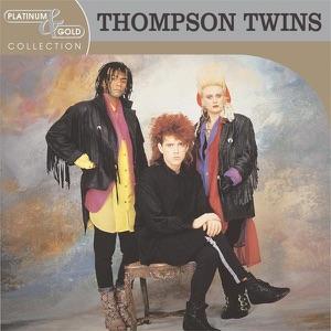 Platinum & Gold Collection: Thompson Twins
