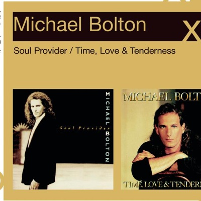 x2: Soul Provider / Time, Love & Tenderness - Michael Bolton