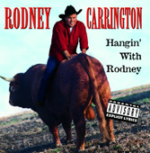 Hangin' With Rodney-Rodney Carrington