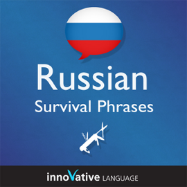 Learn Russian - Survival Phrases Russian, Volume 1: Lessons 1-30 (Unabridged) audiobook