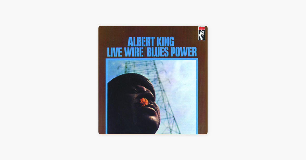 Live Wire/Blues Power (Live) [Remastered] by Albert King on Apple Music