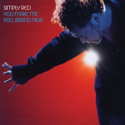 You Make Me Feel Brand New European Single - Simply Red