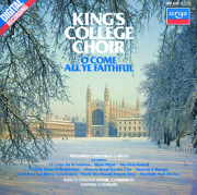 O Come All Ye Faithful - Favourite Christmas Carols - Choir of King's College, Cambridge - Choir of King's College, Cambridge