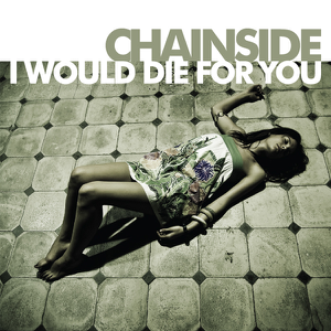 Chainside - I Would Die for You (Filterheadz Remix)