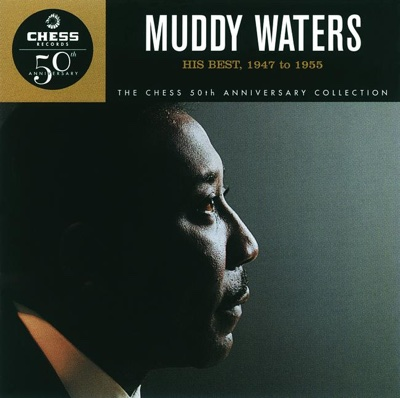 The Chess 50th Anniversary Collection: His Best, 1947 to 1955 - Muddy Waters album