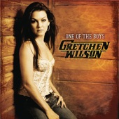 Gretchen Wilson - If You Want A Mother