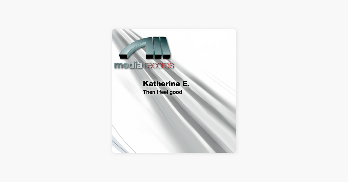 Then I Feel Good by Katherine E  on iTunes