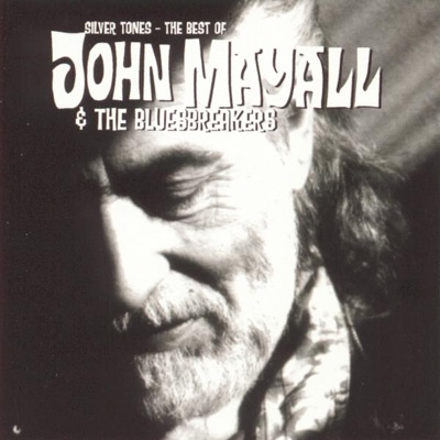 Silver Tones - The Best of John Mayall & The Bluesbreakers - John Mayall