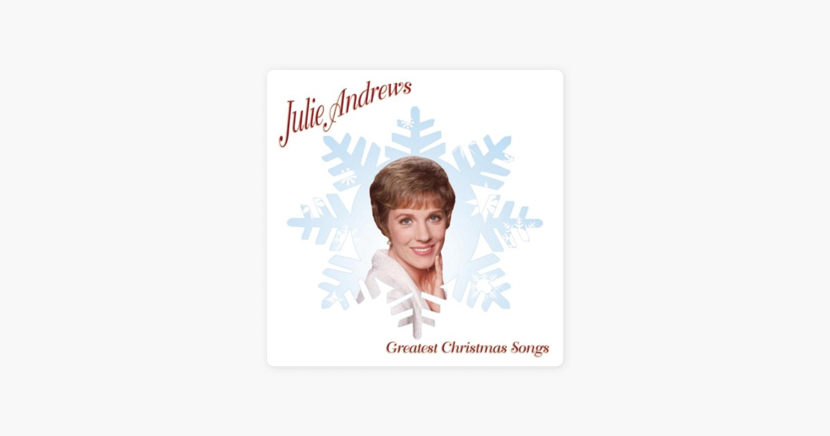 Greatest Christmas Songs by Julie Andrews on iTunes
